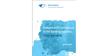 Independent contractors in the Banking industry: Trust but verify